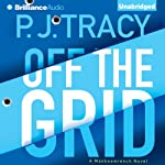 Off the Grid: A Monkeewrench Novel, Book 6 (       UNABRIDGED) by P. J. Tracy Narrated by Buck Schirner