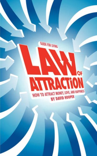 Law of Attraction - How to Attract Money, Love, and Happiness (Guide for Living)