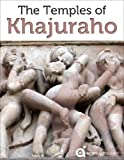 India Revealed: The Temples of Khajuraho (Travel Guide) (English Edition)