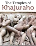 India Revealed: The Temples of Khajur...
