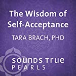 Wisdom of Self-Acceptance: Overcoming Anxiety About Imperfection | Tara Brach