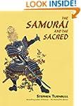 The Samurai and the Sacred: The Path...