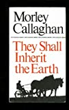 They Shall Inherit the Earth .. New Canadian Library No. 33