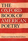 The Oxford Book of American Poetry (019516251X) by Lehman, David