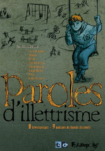 Paroles d'illettrisme : 8 témoignages, 9 auteurs de bande dessinée