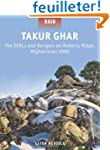 Takur Ghar - The SEALs and Rangers on...