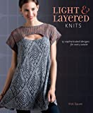 img - for Light and Layered Knits: 19 Sophisticated Designs for Every Season book / textbook / text book