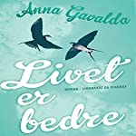 Livet er bedre   Anna Gavalda