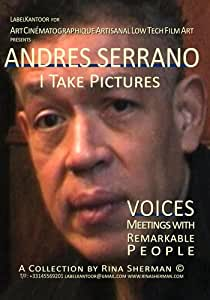 ANDRES SERRANO I Take Pictures