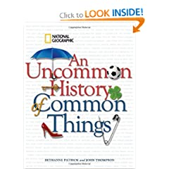 An Uncommon History of Common Things by Bethanne Patrick,&#32;John Thompson and Henry Petroski