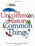 img - for An Uncommon History of Common Things book / textbook / text book