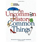 An Uncommon History of Common Thingsby Bethanne Patrick
