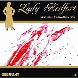 Der verlorene Tag (Lady Bedfort 55) Hörspiel