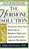 img - for The Hormone Solution: Naturally Alleviate Symptoms of Hormone Imbalance from Adolescence Through Menopause by Schwartz, Erika (2002) Paperback book / textbook / text book