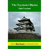 The Toyotomi Blades (Ken Tanaka Mysteries Book 2) ~ Dale Furutani