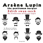 Edith Swan-Neck (The Confessions Of Arsène Lupin 10) | Maurice Leblanc