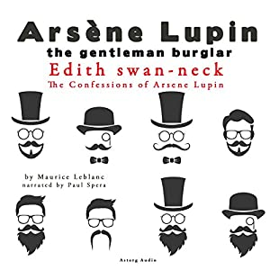 Edith Swan-Neck (The Confessions Of Arsène Lupin 10) Audiobook