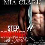 Stepbrother with Benefits 11 (Second Season) | Mia Clark