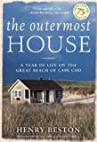 THE OUTERMOST HOUSE: A YEAR OF LIFE ON THE GREAT BEACH OF CAPE COD by Beston, Henry ( Author ) on Jul-01-2003[ Paperback ]
