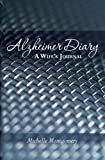 Alzheimer Diary A Wife's Journal