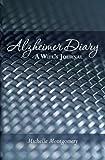 Alzheimer Diary A Wife's Journal