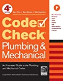 Code Check Plumbing & Mechanical 4th Edition: An Illustrated Guide to the Plumbing and Mechanical Codes - RC-T071330