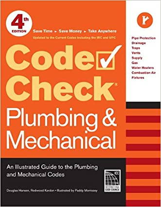 Code Check Plumbing & Mechanical 4th edition: An Illustrated Guide to the Plumbing and Mechanical Codes (Code Check Plumbing & Mechanical: An Illustrated Guide)