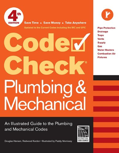 Code Check Plumbing & Mechanical 4th Edition: An Illustrated Guide to the Plumbing and Mechanical Codes - Taunton Press - RC-T071330 - ISBN:1600853390