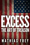 img - for EXCESS - The Art of Treason book / textbook / text book