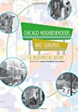 Chicago Neighborhoods and Suburbs: A Historical Guide