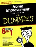 Home Improvement All-in-One For Dummies [Paperback] [2004] 1 Ed. Roy Barnhart, James Carey, Morris Carey, Gene Hamilton, Katie Hamilton, Donald R. Prestly, Jeff Strong
