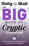 Daily Mail Daily Mail Big Book of Cryptic Crosswords Volume 5 (The Daily Mail Puzzle Books)
