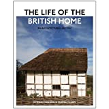 The Life of the British Home: An Architectural Historyby Edward Denison