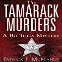 The Tamarack Murders: A Bo Tully Mystery, Book 5 (       UNABRIDGED) by Patrick F. McManus Narrated by Peter Coleman