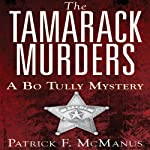 The Tamarack Murders: A Bo Tully Mystery, Book 5 | Patrick F. McManus