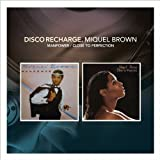 Disco Recharge: Manpower/Close To Perfection Miquel Brown