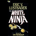 The White Ninja: A Nicholas Linnear Novel | Eric V. Lustbader
