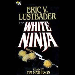 The White Ninja: A Nicholas Linnear Novel | [Eric V. Lustbader]