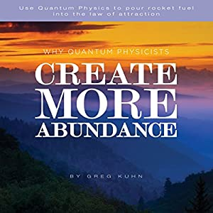 Why Quantum Physicists Create More Abundance Audiobook