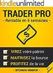 Trader Pro : Rentable en 6 semaines:...
