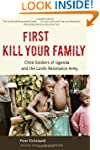 First Kill Your Family: Child Soldier...