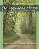 img - for An Uncommon Passage: Traveling through History on the Great Allegheny Passage Trail book / textbook / text book