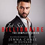 Jet-Set Billionaire: The Complete Series | Jenna Chase,JB Duvane