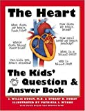 The Heart: The Questions and Answers Book for Kids