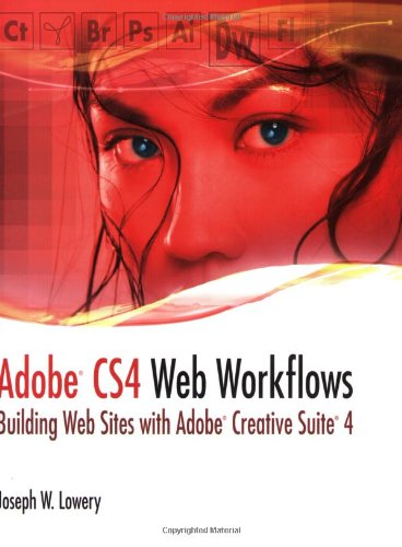Adobe CS4 Web Workflows: Building Websites with Adobe Creative Suite 4Adobe CS4 Web Workflows: Building Websites with Adobe Creative Suite 4