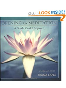 Opening to Meditation: A Gentle, Guided Approach (Book & CD) [Hardcover] — by Diana Lang