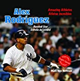 Alex Rodriguez: Baseball Star/Estrella del Beisbol (Sports Superstars (Rosen Spanish))