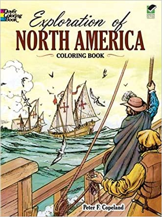 Exploration Of North America Coloring Book Dover History By Peter F Copeland