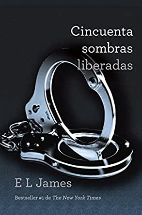 Cincuenta sombras liberadas (Spanish Edition) - Kindle edition by E L