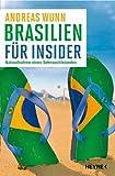 Brasilien für Insider: Nahaufnahme eines Sehnsuchtslandes